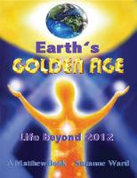 Earth's Golden Age: Life Beyond 2012