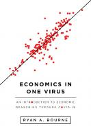 Economics in One Virus: An Introduction to Economic Reasoning through COVID-19  9781952223068, 9781952223075, 2020054419