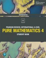 Edexcel International A Level Mathematics Pure 4 Mathematics Student Book [1ed.]  1292245123, 9781292245126