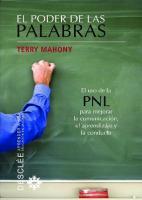 El poder de las palabras: el uso de la PNL para mejorar la comunicación, el aprendizaje y la conducta