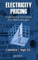 Electricity Pricing: Engineering Principles and Methodologies [1ed.]  9780824727536, 9781315221472, 9781351837361, 9781351828673, 9781420014785, 9780367484156