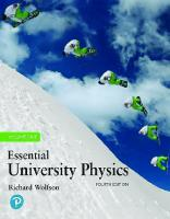 Essential University Physics: Volume 1 (4th Edition) [4 ed.]