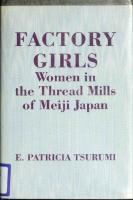 Factory Girls: Women in the Thread Mills of Meiji Japan  069103138X, 9780691031385