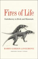 Fires of Life: Endothermy in Birds and Mammals  9780300227161, 2018960623