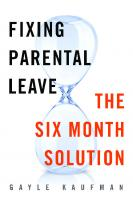 Fixing Parental Leave: The Six Month Solution