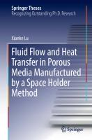 Fluid Flow and Heat Transfer in Porous Media Manufactured by a Space Holder Method [1st ed.]  9783030536015, 9783030536022