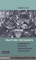 Fracture Mechanics: Integration of Mechanics, Materials Science and Chemistry  9780511806865, 0511806868, 9780521194891, 052119489X, 978-0-511-67699-4