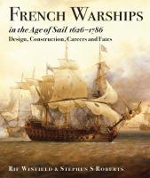French Warships in the Age of Sail 1626-1786: Design, Construction, Careers and Fates  9781473893511, 9781473893528, 9781473893535