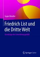 Friedrich List und die Dritte Welt: Grundzüge der Entwicklungspolitik [1. Aufl.]  978-3-658-25950-1;978-3-658-25951-8