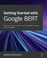 Getting Started with Google BERT: Build and train state-of-the-art natural language processing models using BERT  1838826238, 9781838826239