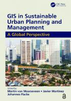 GIS in Sustainable Urban Planning and Management (Open Access): A Global Perspective [1ed.]  1138505552, 9781138505551