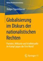 Globalisierung im Diskurs der nationalistischen Rechten: Parteien, Militante und Intellektuelle im Kampf gegen die 'One World' [1. Aufl.]  9783658306656, 9783658306663