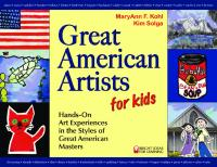 Great American Artists for Kids: Hands-On Art Experiences in the Styles of Great American Masters   0935607005, 9780935607000, 1439582726, 9781439582725