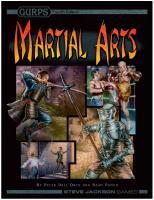 GURPS 4th edition. Martial Arts [3ed.]  9781556347627