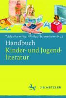 Handbuch Kinder- und Jugendliteratur [1. Aufl.]  9783476047205, 9783476047212