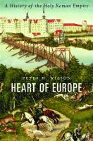 Heart of Europe : a history of the Holy Roman Empire [First Harvard University Press edition.]  9780674058095, 0674058097
