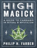 High Magick: A Guide to Cannabis in Ritual & Mysticism  9780738763026, 2019055229, 2019055230, 9780738762661