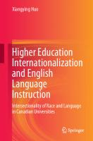 Higher Education Internationalization and English Language Instruction: Intersectionality of Race and Language in Canadian Universities [1st ed.]  9783030605988, 9783030605995