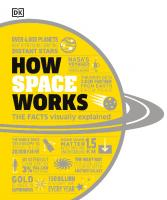 How Space Works: The Facts Visually Explained [1ed.]  0744027489, 9780241446324