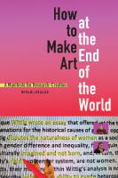 How to Make Art at the End of the World: A Manifesto for Research-Creation  9781478004646, 1478004649