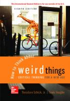 How to Think About Weird Things: Critical Thinking for a New Age [8ed.]  1259922553, 9781259922558