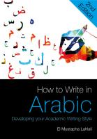 How to Write in Arabic: Developing Your Academic Writing Style [2ed.]  1474457371, 9781474457378