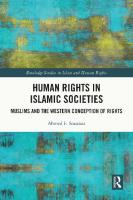 Human Rights in Islamic Societies: Muslims and the Western Conception of Rights  9780367433499, 9780367776176, 9781003002581