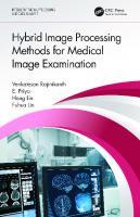 Hybrid Image Processing Methods for Medical Image Examination  9781000300185, 1000300188