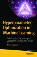 Hyperparameter Optimization in Machine Learning: Make Your Machine Learning and Deep Learning Models More Efficient  9781484265789, 9781484265796