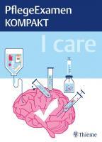 I care - PflegeExamen KOMPAKT [1ed.]  3132408875, 9783132408876