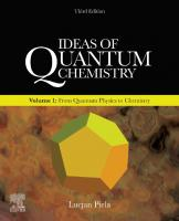 Ideas of Quantum Chemistry: Volume 1: From Quantum Physics to Chemistry [3ed.]  0444642463, 9780444642462