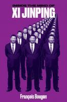 Inside the Mind of (General Secretary) Xi Jinping [1ed.]  9781849049849