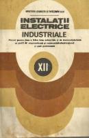Instalații electrice industriale. Manual pentru clasa a XII-a licee industriale și de matematică-fizică cu profil de electrotehnică și matematică-electrotehnică și școli profesionale