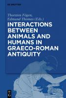 Interactions between Animals and Humans in Graeco-Roman Antiquity  9783110544169, 9783110545623, 9783110544510
