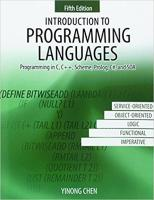Introduction to Programming Languages: Programming in C, C++ Scheme, Prolog, C# and SOA [5ed.]  1524916994, 9781524916992