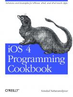 iOS 4 Programming Cookbook: Solutions & Examples for iPhone, iPad, and iPod touch Apps [1 ed.]