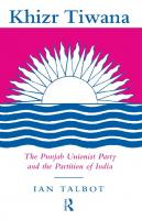 Khizr Tiwana, the Punjab Unionist Party and the Partition of India  0700704272, 9780700704279