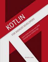 Kotlin for Android Developers Learn Kotlin the easy way while developing an Android App