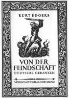 Kurt Eggers - Von Der Feindschaft - Deutsche Gedanken