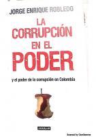 La corrupción en el poder: Y el poder de la corrupción en Colombia  958891292X,  9789588912929