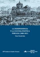 La independencia y la cultura política peruana (1808-1821)