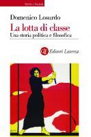 La lotta di classe : una storia politica e filosofica  9788858106655, 8858106652