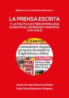 La prensa escrita y la política exterior peruana durante el diferendo marítimo con Chile  9786123174637, 9786123174347