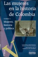 Las Mujeres En La Historia De Colombia (Tomo I)