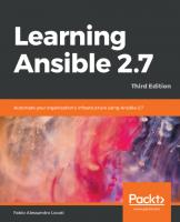 Learning Ansible 2.7 automate your organization's infrastructure using Ansible 2.7 [3ed.]  9781789950007, 1789950007, 9781789954333, 1789954339