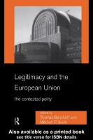 Legitimacy and the European Union : the Contested Polity.  9780203982037, 0203982037