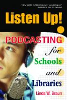 Listen Up! Podcasting for Schools and Libraries [1 ed.]