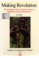 Making revolution : the insurgency of the Communist Party of Thailand in structural perspective  9781879155466, 187915546X, 9789748496306, 9748496309