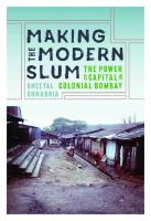 Making the Modern Slum: The Power of Capital in Colonial Bombay  0295746270, 9780295746272