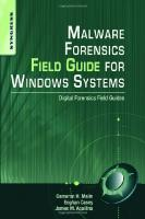 Malware Forensics Field Guide for Windows Systems: Digital Forensics Field Guides [Paperback ed.]